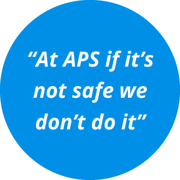 """At APS if it's not safe we don't do it"""